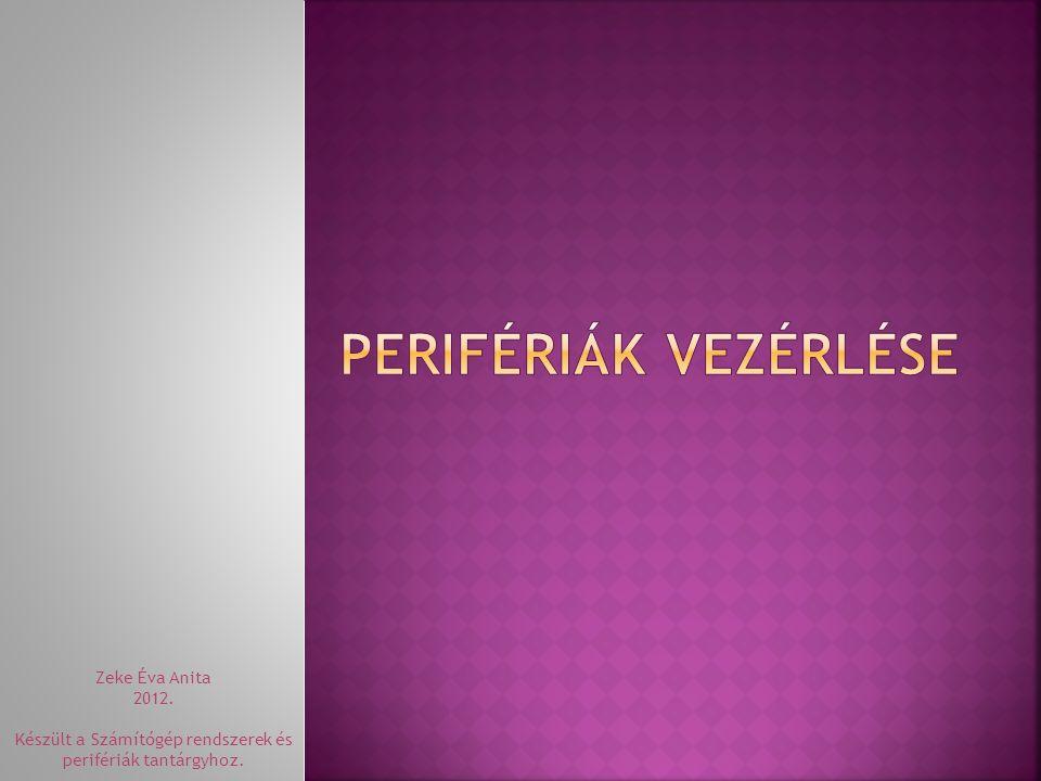  A perifériák vezérléséért a perifériavezérlő felelős.