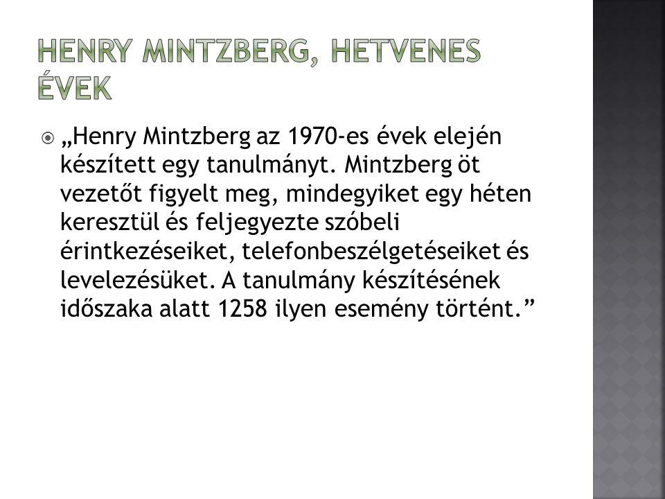 """ """"Henry Mintzberg az 1970-es évek elején készített egy tanulmányt."""