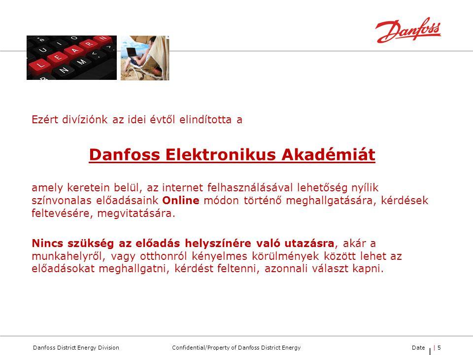 Confidential/Property of Danfoss District EnergyDanfoss District Energy DivisionDate| 5| 5 |5|5 Ezért divíziónk az idei évtől elindította a Danfoss El