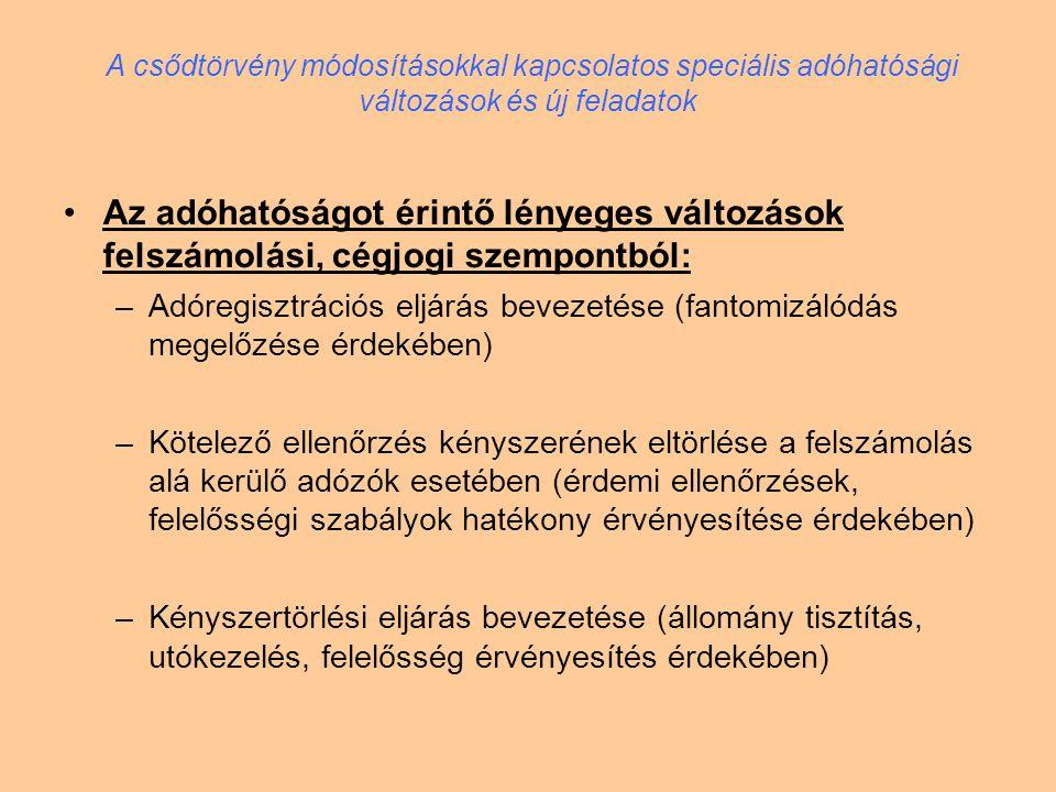 Adóregisztráció = az adózó által bejelentett [16.§ (3) és 17.