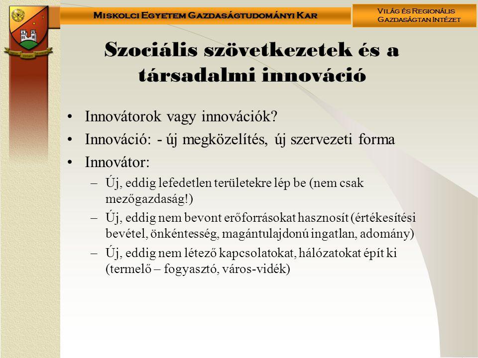 Miskolci Egyetem Gazdaságtudományi Kar Világ és Regionális Gazdaságtan Intézet Szociális szövetkezetek és a társadalmi innováció •Innovátorok vagy inn
