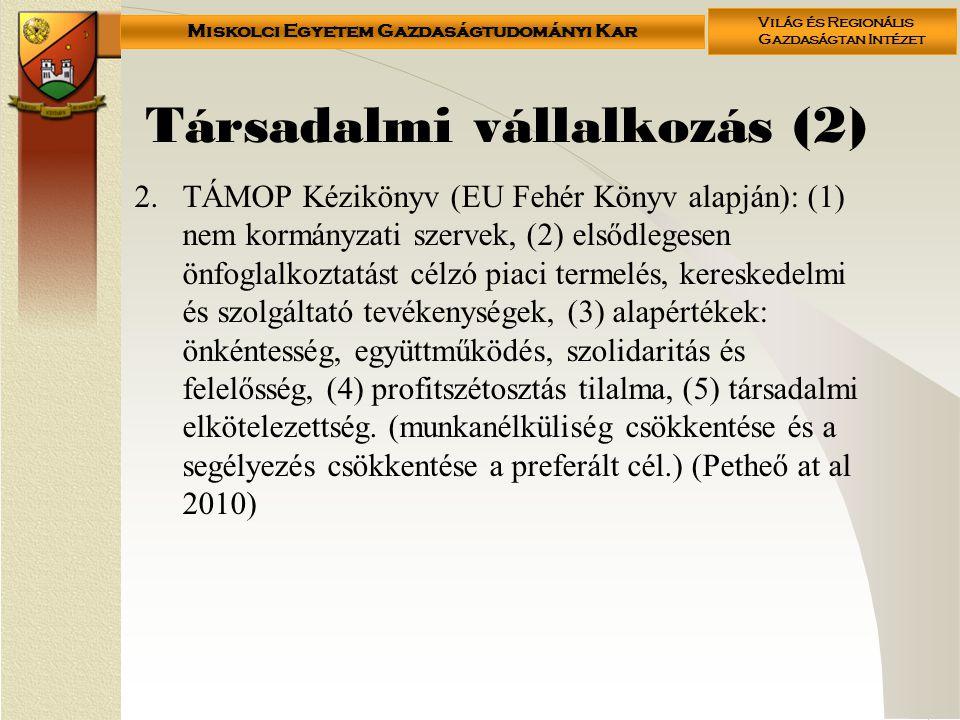 Miskolci Egyetem Gazdaságtudományi Kar Világ és Regionális Gazdaságtan Intézet Társadalmi vállalkozás (2) 2.TÁMOP Kézikönyv (EU Fehér Könyv alapján):
