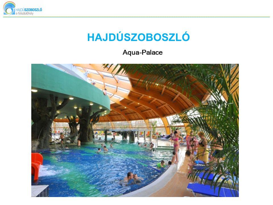 HAJDÚSZOBOSZLÓ Aqua-Palace