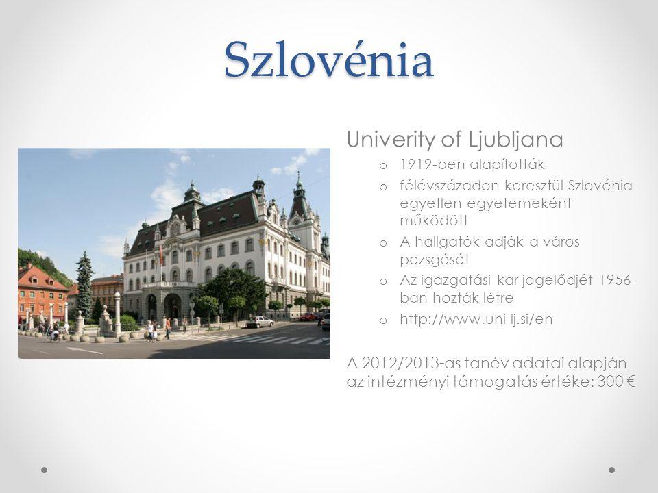Szlovénia Univerity of Ljubljana o 1919-ben alapították o félévszázadon keresztül Szlovénia egyetlen egyetemeként működött o A hallgatók adják a város