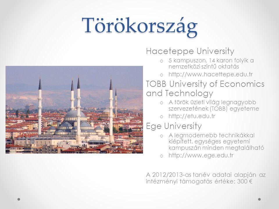 Törökország Haceteppe University o 5 kampuszon, 14 karon folyik a nemzetközi szintű oktatás o http://www.hacettepe.edu.tr TOBB University of Economics