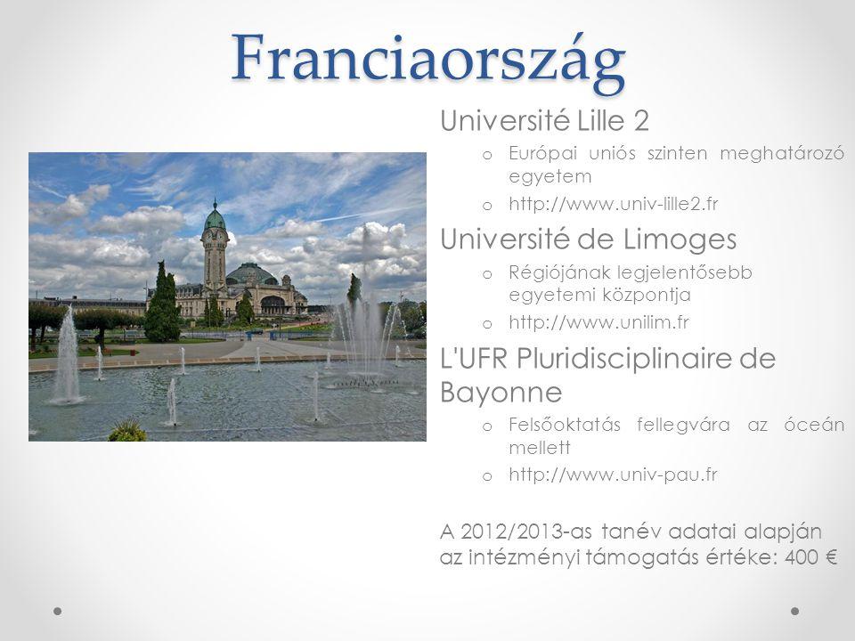 Franciaország Université Lille 2 o Európai uniós szinten meghatározó egyetem o http://www.univ-lille2.fr Université de Limoges o Régiójának legjelentő