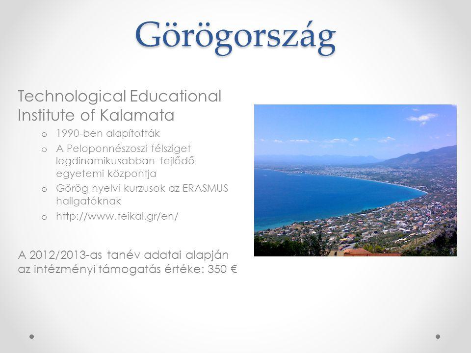 Görögország Technological Educational Institute of Kalamata o 1990-ben alapították o A Peloponnészoszi félsziget legdinamikusabban fejlődő egyetemi kö