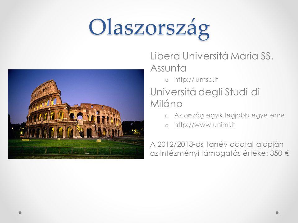 Olaszország Libera Universitá Maria SS. Assunta o http://lumsa.it Universitá degli Studi di Miláno o Az ország egyik legjobb egyeteme o http://www.uni