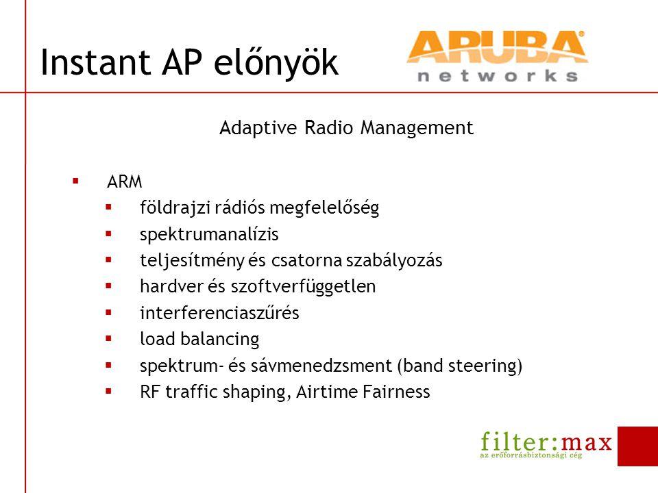 Adaptive Radio Management  ARM  földrajzi rádiós megfelelőség  spektrumanalízis  teljesítmény és csatorna szabályozás  hardver és szoftverfüggetl