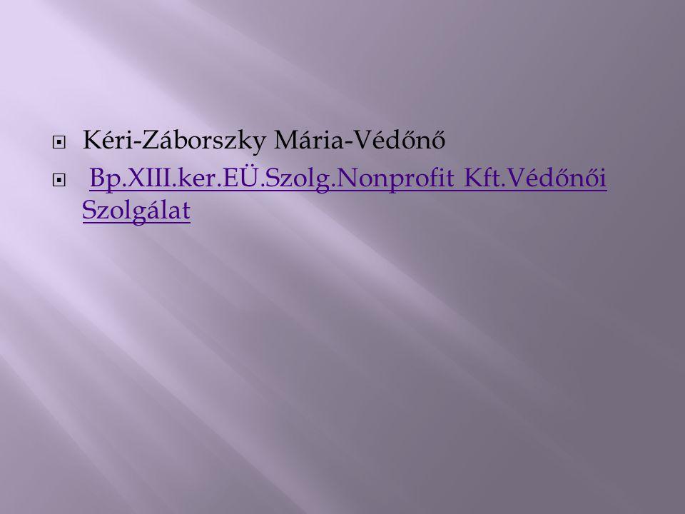  Kéri-Záborszky Mária-Védőnő  Bp.XIII.ker.EÜ.Szolg.Nonprofit Kft.Védőnői Szolgálat Bp.XIII.ker.EÜ.Szolg.Nonprofit Kft.Védőnői Szolgálat