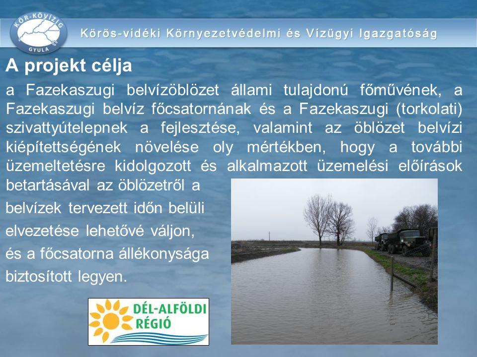 A projekt célja a Fazekaszugi belvízöblözet állami tulajdonú főművének, a Fazekaszugi belvíz főcsatornának és a Fazekaszugi (torkolati) szivattyútelepnek a fejlesztése, valamint az öblözet belvízi kiépítettségének növelése oly mértékben, hogy a további üzemeltetésre kidolgozott és alkalmazott üzemelési előírások betartásával az öblözetről a belvízek tervezett időn belüli elvezetése lehetővé váljon, és a főcsatorna állékonysága biztosított legyen.