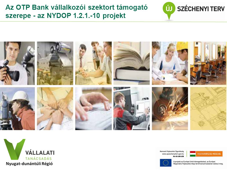 Az OTP Csoport komplex megoldásokat nyújt a hazai vállalatoknak 2 •Kereskedelmi Banki Centrumok az ország 22 pontján •finanszírozási és pénzügyi tanácsadás •Treasury szolgáltatások: gyors tőkepiaci elérés, rugalmas forráskezelés •teljes banki termékpaletta •projektfejlesztési és projektmenedzsment szolgáltatások európai uniós fejlesztésekhez •beruházások: forrásszerkezet kialakítása, megvalósíthatósági tanulmány, üzleti terv elkészítése, pályázati dokumentáció összeállítása, a projekt megvalósításának pénzügyi, szakmai és adminisztratív támogatása.