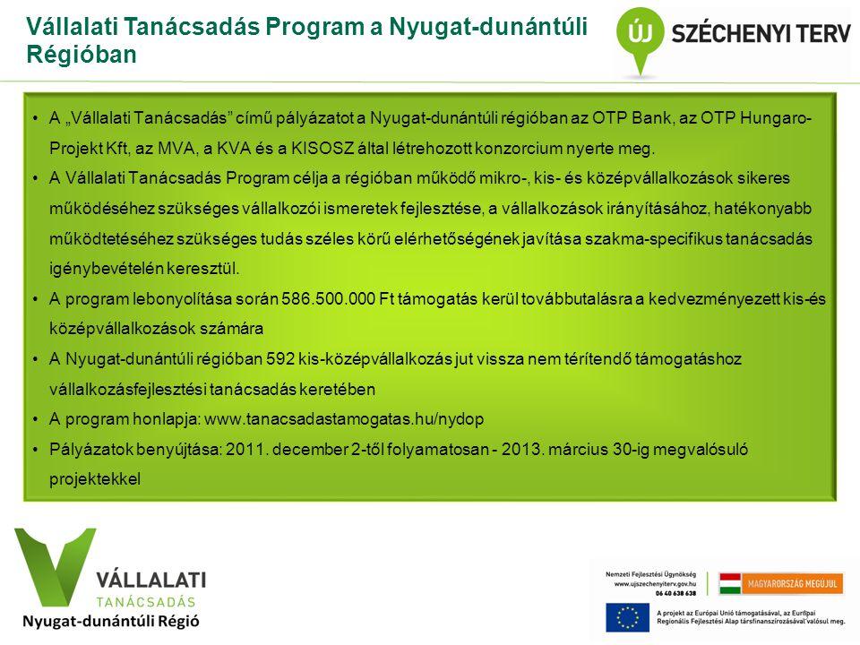 """Vállalati Tanácsadás Program a Nyugat-dunántúli Régióban •A """"Vállalati Tanácsadás"""" című pályázatot a Nyugat-dunántúli régióban az OTP Bank, az OTP Hun"""