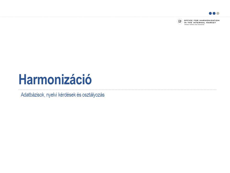 Harmonizáció Adatbázisok, nyelvi kérdések és osztályozás