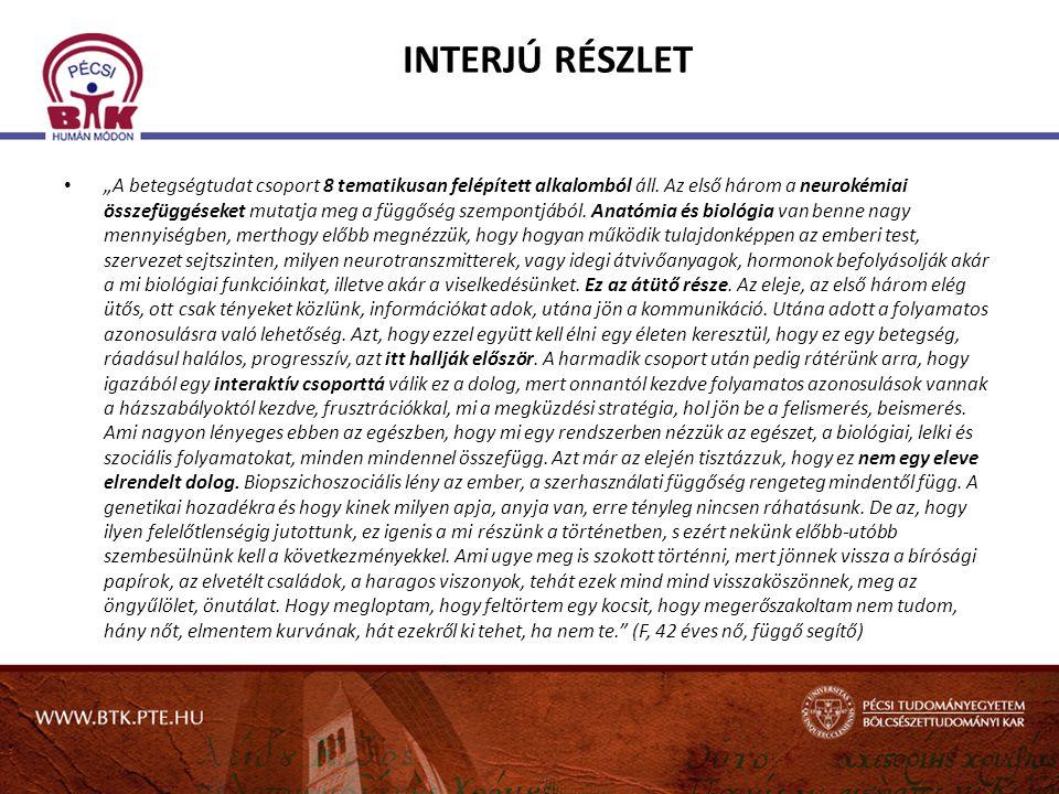 """INTERJÚ RÉSZLET • """"A betegségtudat csoport 8 tematikusan felépített alkalomból áll. Az első három a neurokémiai összefüggéseket mutatja meg a függőség"""