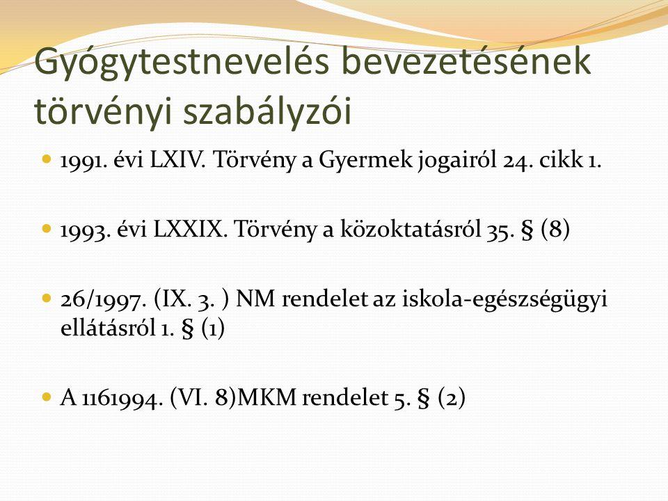 Gyógytestnevelés bevezetésének törvényi szabályzói  1991.