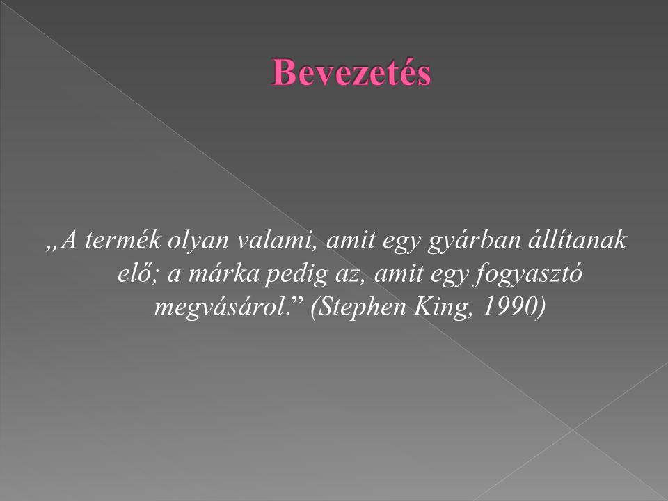 """""""A termék olyan valami, amit egy gyárban állítanak elő; a márka pedig az, amit egy fogyasztó megvásárol. (Stephen King, 1990)"""