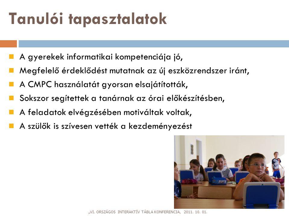 Tanulói tapasztalatok  A gyerekek informatikai kompetenciája jó,  Megfelelő érdeklődést mutatnak az új eszközrendszer iránt,  A CMPC használatát gy