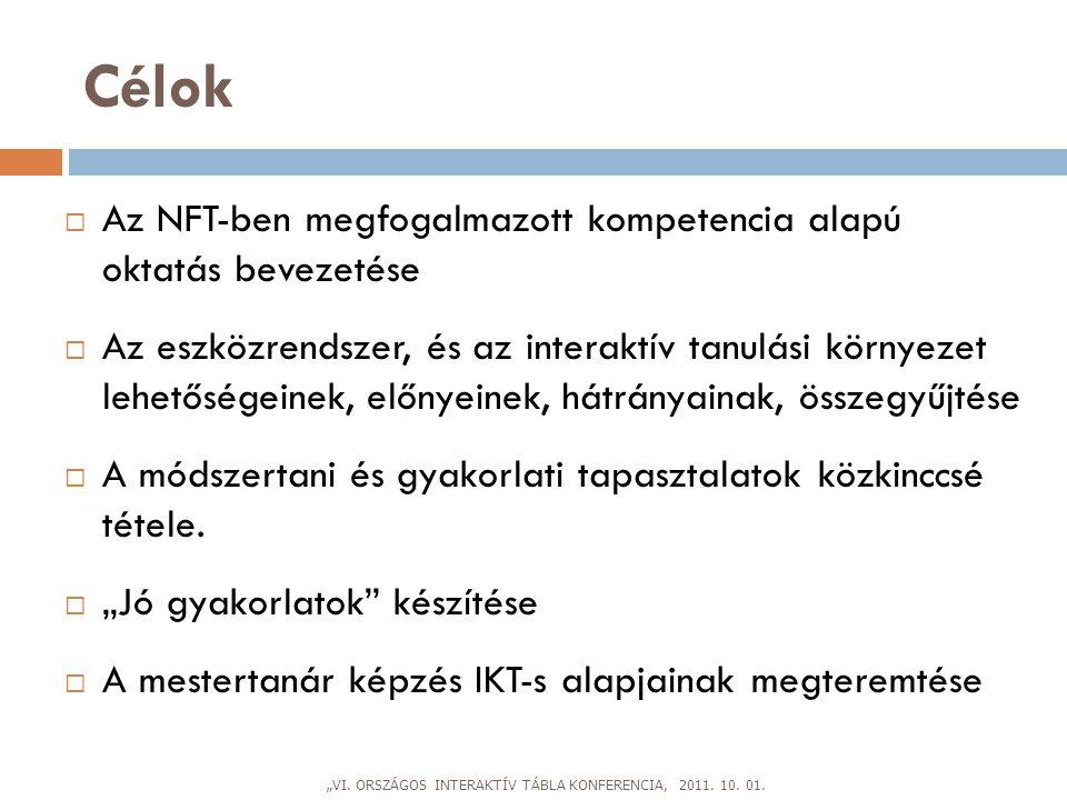 """Célok """"VI. ORSZÁGOS INTERAKTÍV TÁBLA KONFERENCIA, 2011. 10. 01.  Az NFT-ben megfogalmazott kompetencia alapú oktatás bevezetése  Az eszközrendszer,"""