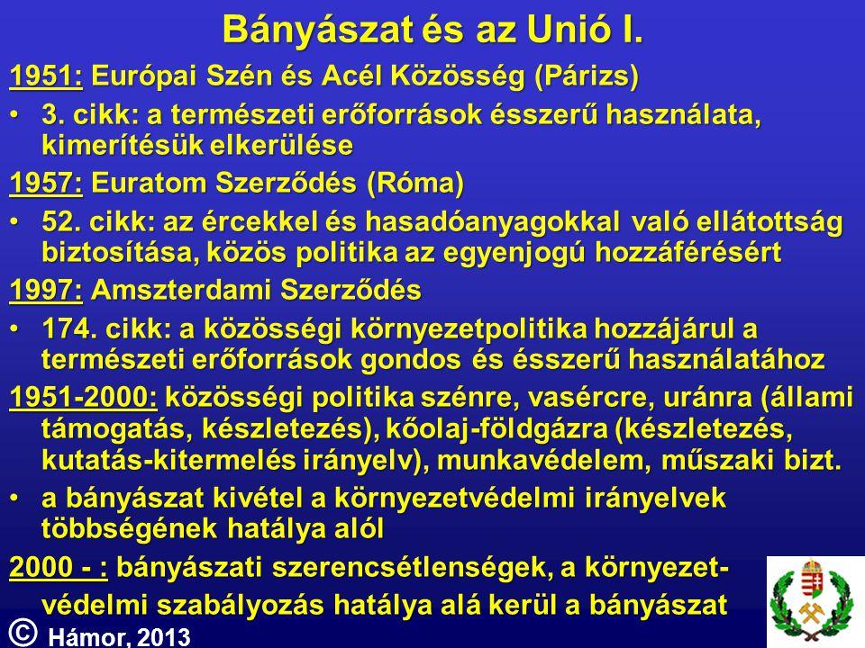 Bányászat és az Unió I. 1951: Európai Szén és Acél Közösség (Párizs) •3. cikk: a természeti erőforrások ésszerű használata, kimerítésük elkerülése 195