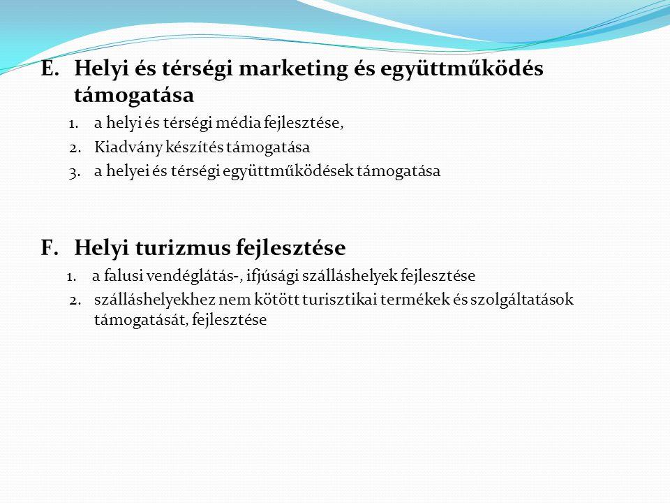 E.Helyi és térségi marketing és együttműködés támogatása 1.a helyi és térségi média fejlesztése, 2.Kiadvány készítés támogatása 3.a helyei és térségi