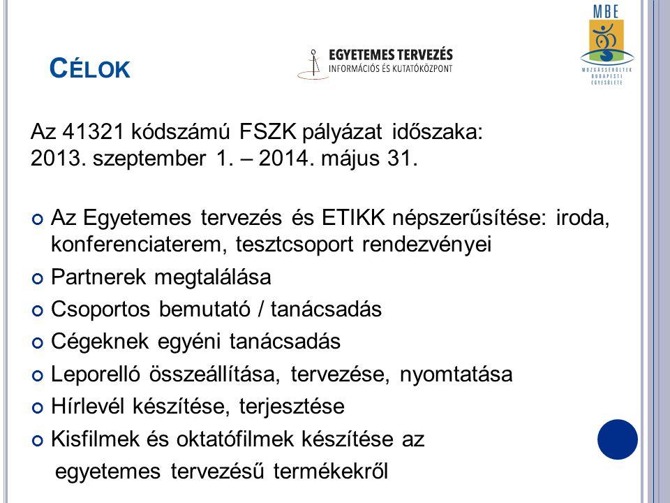 C ÉLOK Az 41321 kódszámú FSZK pályázat időszaka: 2013.