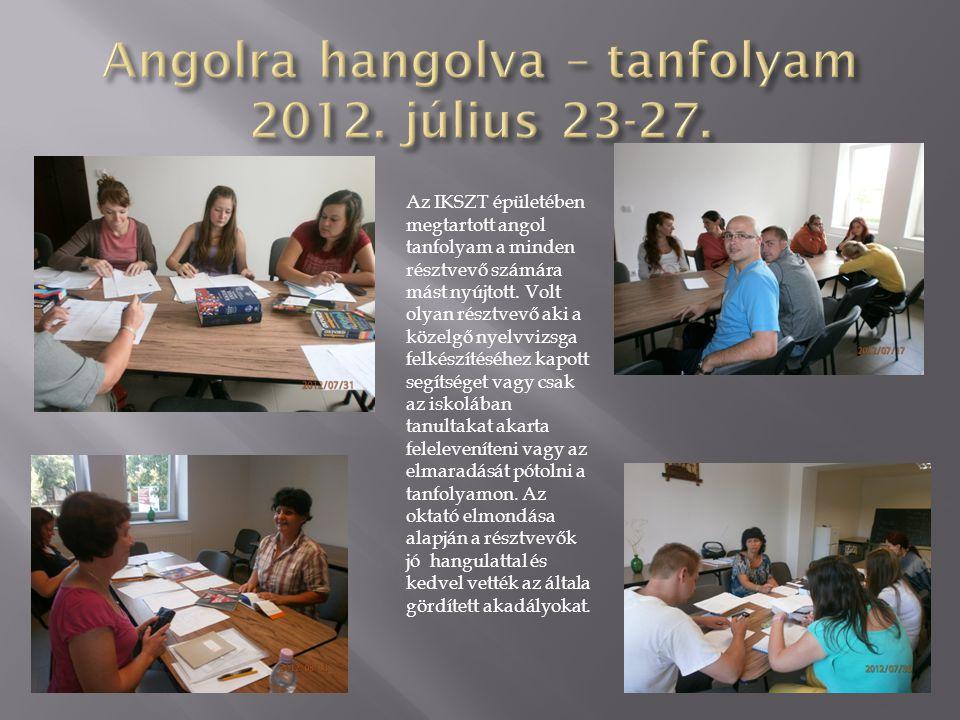 Az IKSZT épületében megtartott angol tanfolyam a minden résztvevő számára mást nyújtott. Volt olyan résztvevő aki a közelgő nyelvvizsga felkészítéséhe