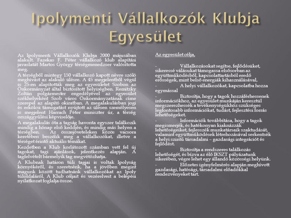 Szőke István elnök Ipoylmenti Vállalkozók Klubja Egyesület 2633 Ipolytölgyes, Kossuth u.