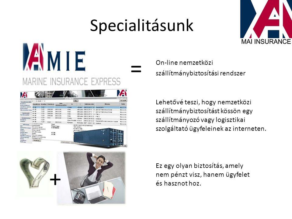 Specialitásunk On-line nemzetközi szállítmánybiztosítási rendszer = Lehetővé teszi, hogy nemzetközi szállítmánybiztosítást kössön egy szállítmányozó v
