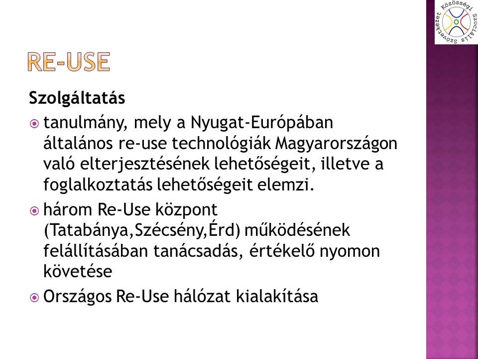 Szolgáltatás  tanulmány, mely a Nyugat-Európában általános re-use technológiák Magyarországon való elterjesztésének lehetőségeit, illetve a foglalkoz