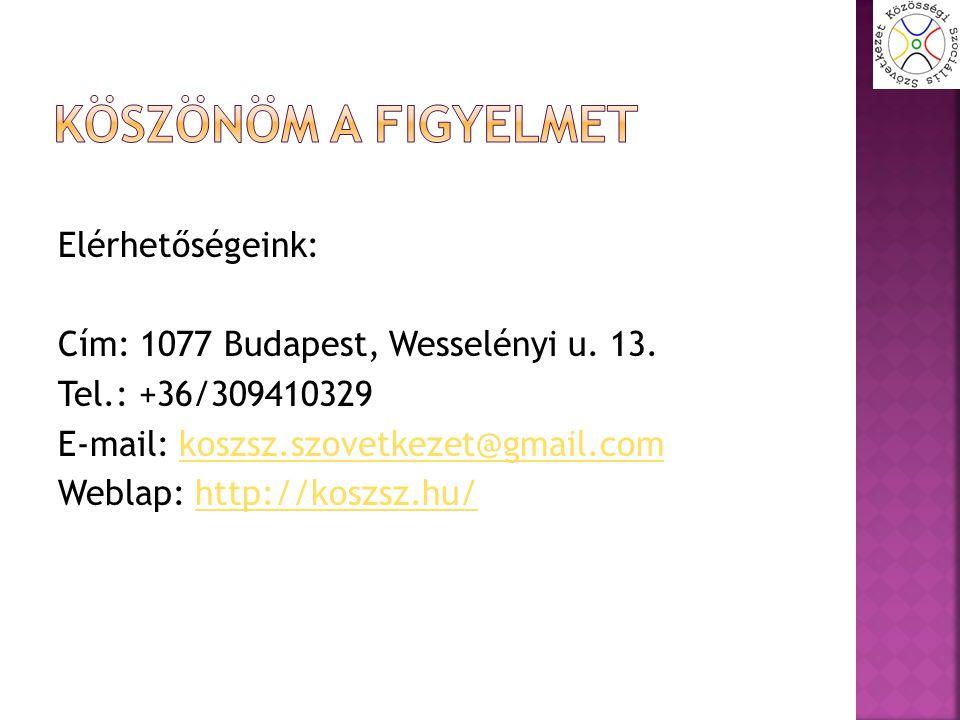 Elérhetőségeink: Cím: 1077 Budapest, Wesselényi u. 13. Tel.: +36/309410329 E-mail: koszsz.szovetkezet@gmail.comkoszsz.szovetkezet@gmail.com Weblap: ht