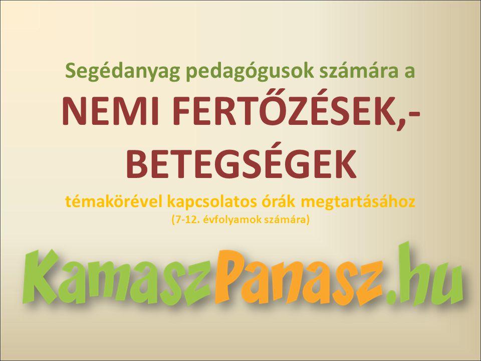 Segédanyag pedagógusok számára a NEMI FERTŐZÉSEK,- BETEGSÉGEK témakörével kapcsolatos órák megtartásához (7-12. évfolyamok számára)
