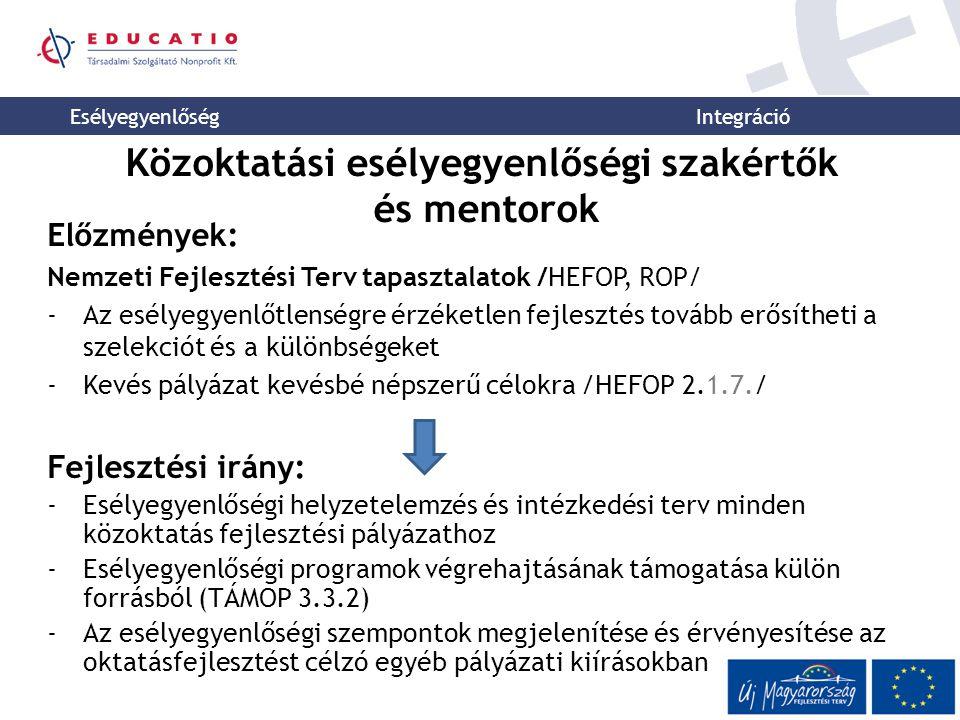 Esélyegyenlőség Integráció Jogszabályi háttér Kt.105.