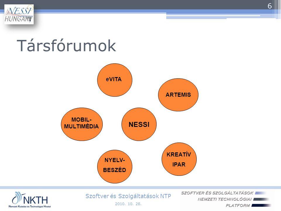 NESSI – az EU-s anya  NESSI: Networked European Software and Services Initiative  ICT (a szakma) - szolgáltatás alapon Szoftver és Szolgáltatások NTP 7 2010.