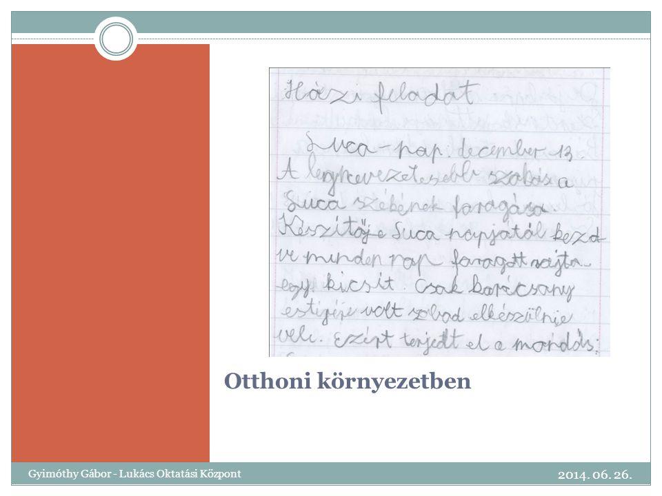 Otthoni környezetben 2014. 06. 26. Gyimóthy Gábor - Lukács Oktatási Központ