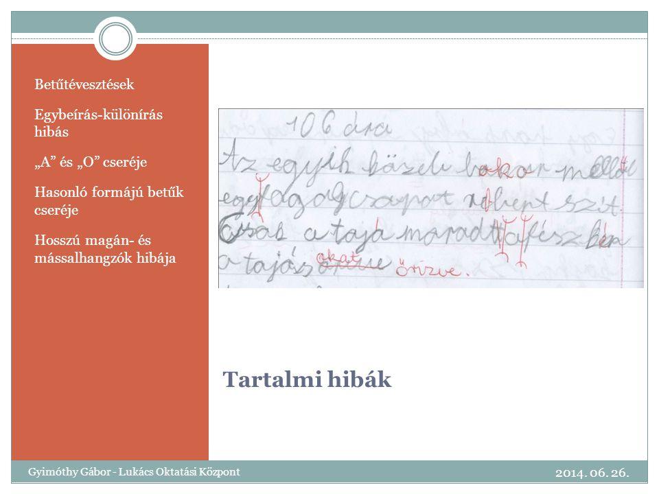 """Tartalmi hibák Betűtévesztések Egybeírás-különírás hibás """"A"""" és """"O"""" cseréje Hasonló formájú betűk cseréje Hosszú magán- és mássalhangzók hibája 2014."""