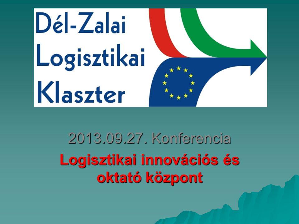 2013.09.27. Konferencia Logisztikai innovációs és oktató központ