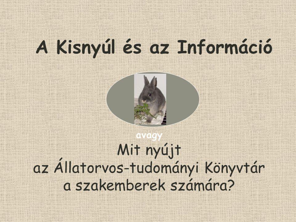 A Kisnyúl és az Információ avagy Mit nyújt az Állatorvos-tudományi Könyvtár a szakemberek számára