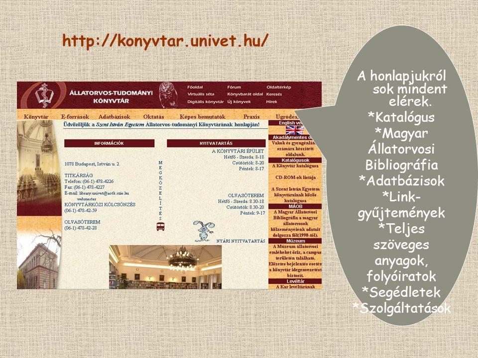 http://konyvtar.univet.hu/ A honlapjukról sok mindent elérek.