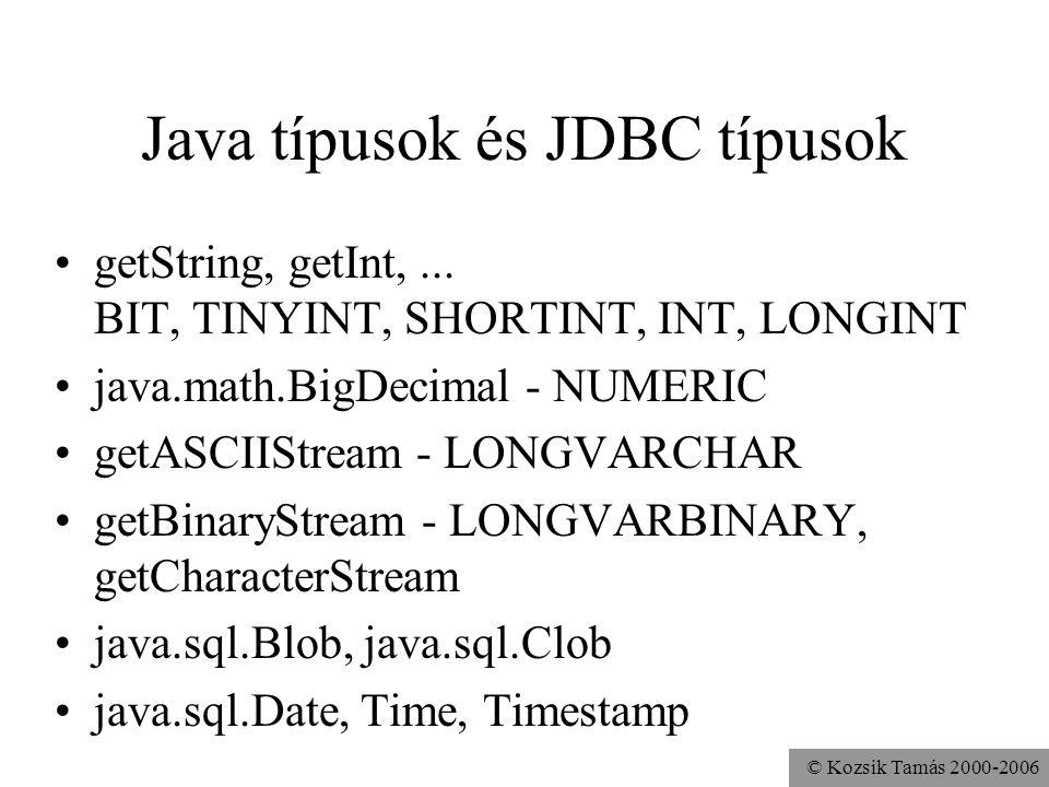 © Kozsik Tamás 2000-2006 Java típusok és JDBC típusok •getString, getInt,...