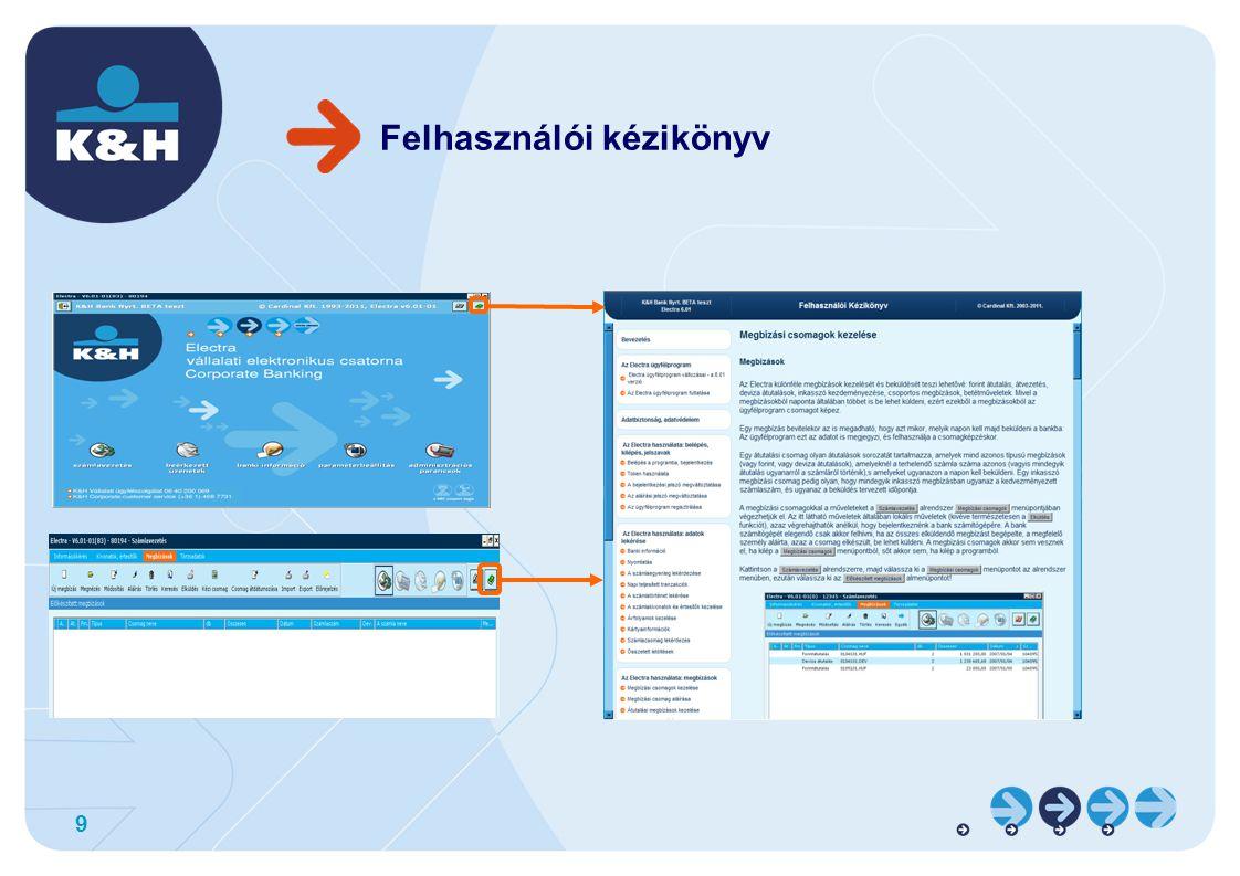 Közös terület bevezetése Az új funkcióval, különböző kliensprogramokon keresztül tuja a csomagokat rögzíteni / aláírni / beküldeni.