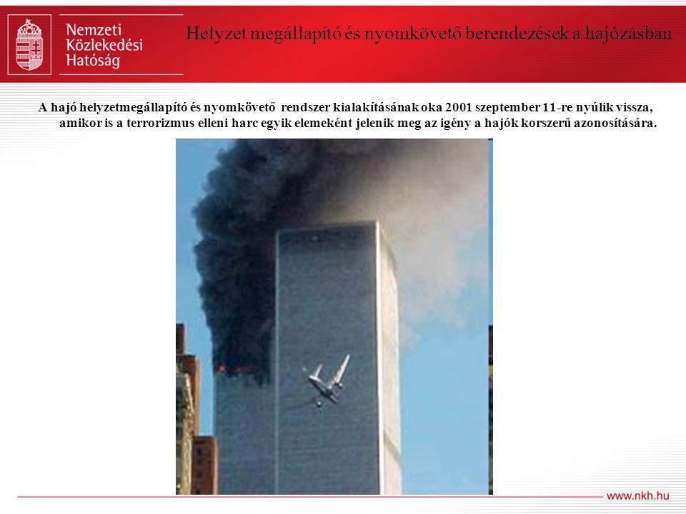 A hajó helyzetmegállapító és nyomkövető rendszer kialakításának oka 2001 szeptember 11-re nyúlik vissza, amikor is a terrorizmus elleni harc egyik ele