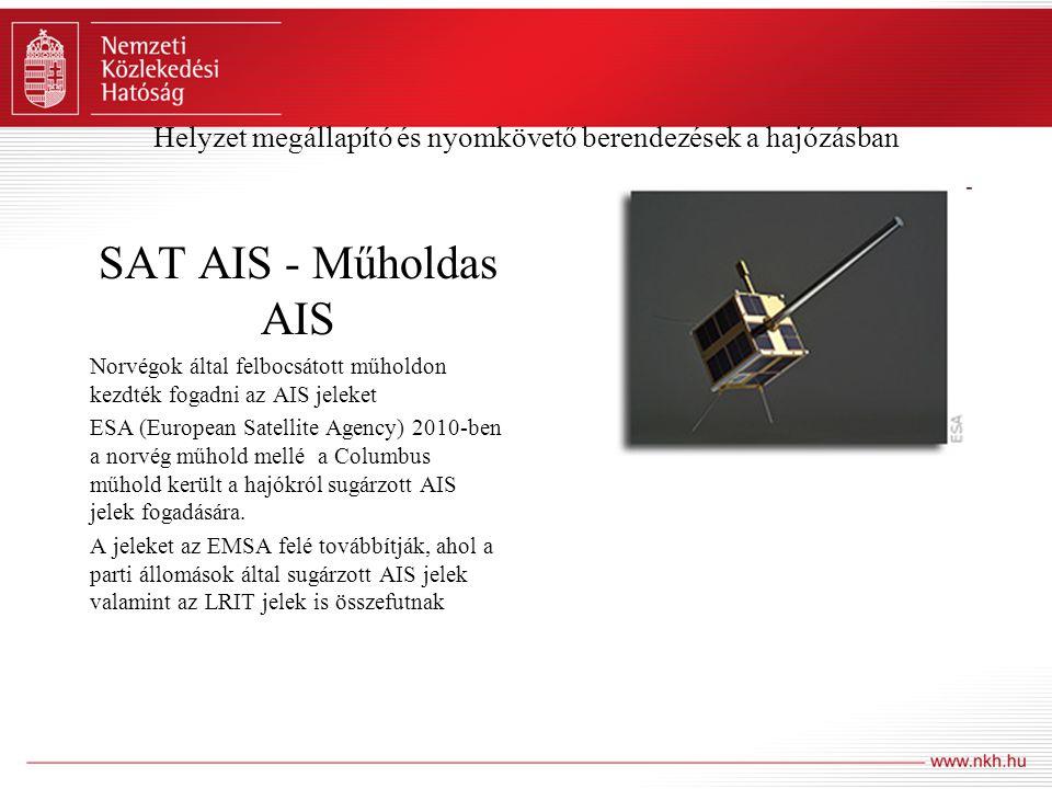 Helyzet megállapító és nyomkövető berendezések a hajózásban SAT AIS - Műholdas AIS Norvégok által felbocsátott műholdon kezdték fogadni az AIS jeleket