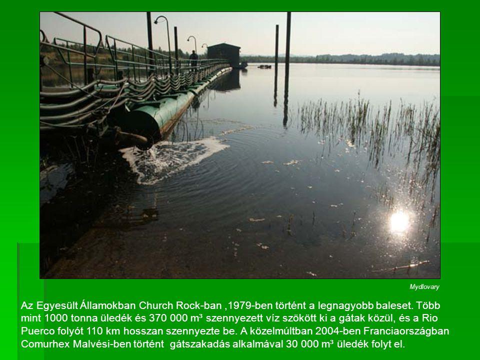Az Egyesült Államokban Church Rock-ban,1979-ben történt a legnagyobb baleset. Több mint 1000 tonna üledék és 370 000 m³ szennyezett víz szökött ki a g