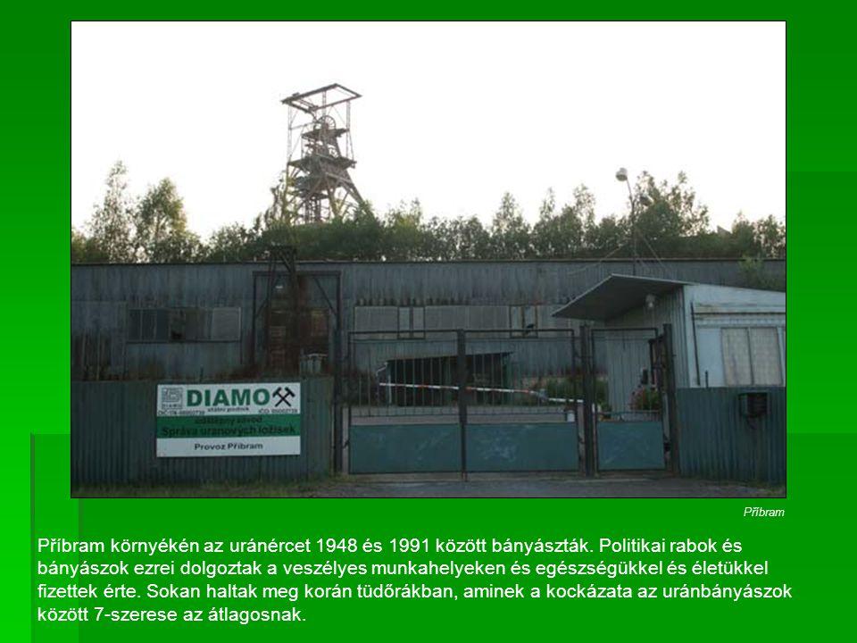 Příbram környékén az uránércet 1948 és 1991 között bányászták. Politikai rabok és bányászok ezrei dolgoztak a veszélyes munkahelyeken és egészségükkel