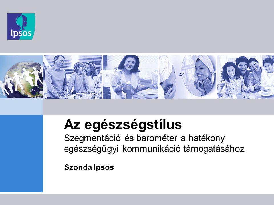 Az egészségstílus Szegmentáció és barométer a hatékony egészségügyi kommunikáció támogatásához Szonda Ipsos