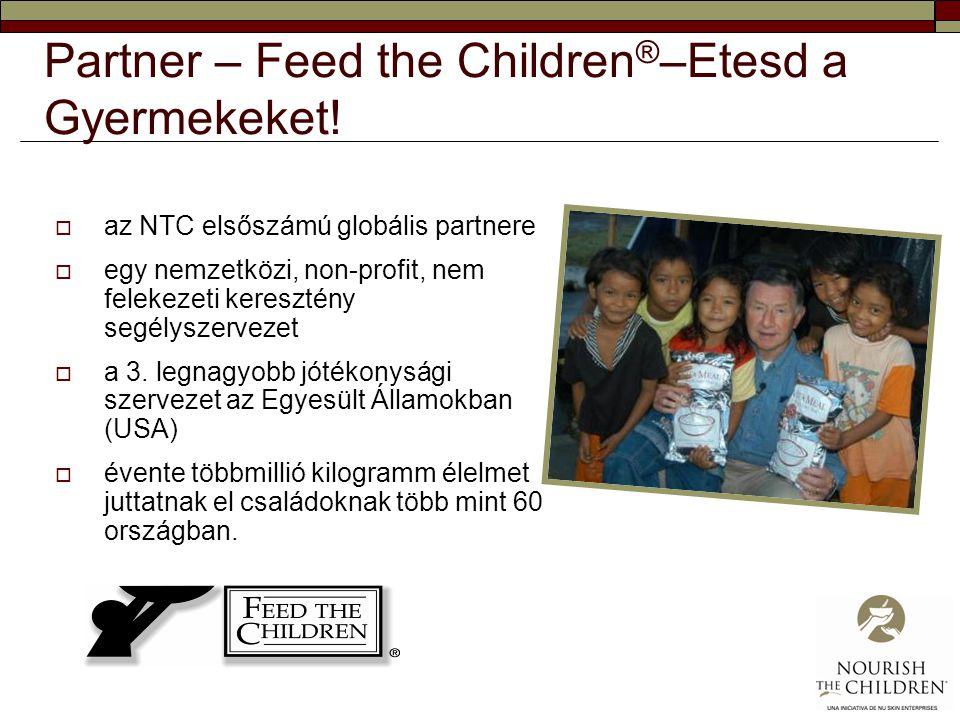 Partner – Feed the Children ® –Etesd a Gyermekeket!  az NTC elsőszámú globális partnere  egy nemzetközi, non-profit, nem felekezeti keresztény segél