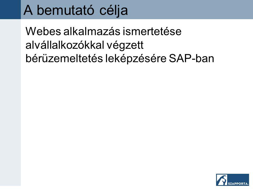 A bemutató célja Webes alkalmazás ismertetése alvállalkozókkal végzett bérüzemeltetés leképzésére SAP-ban