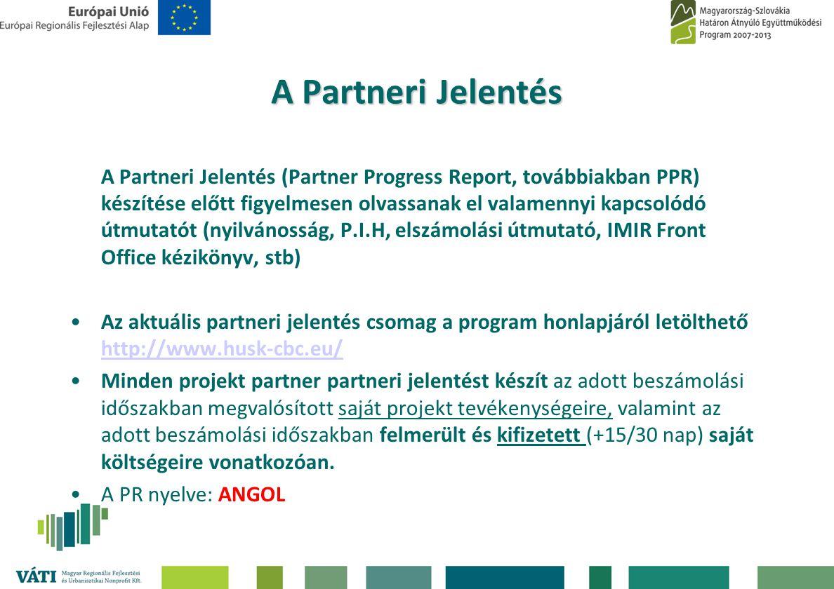 A Partneri Jelentés A Partneri Jelentés (Partner Progress Report, továbbiakban PPR) készítése előtt figyelmesen olvassanak el valamennyi kapcsolódó út