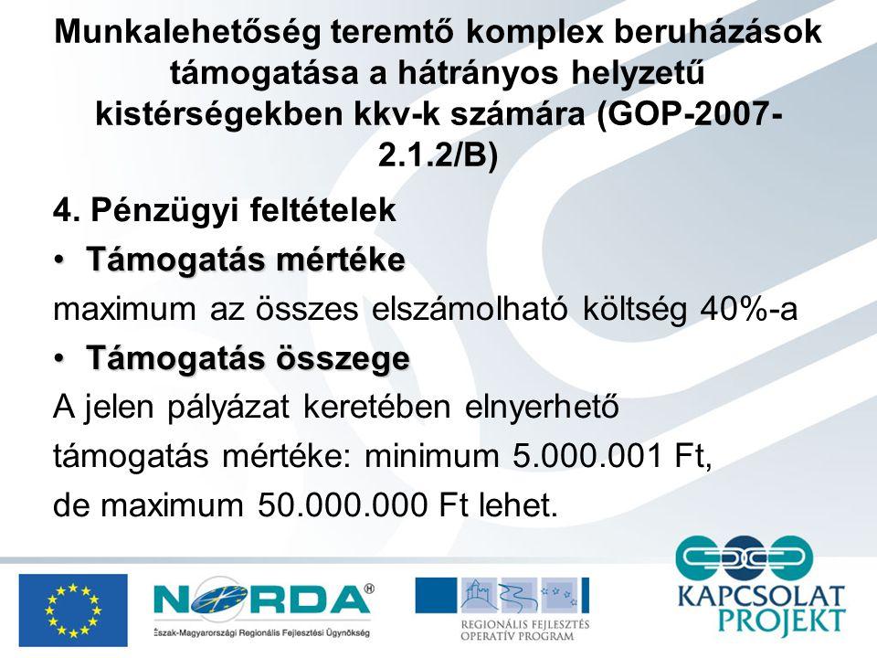 Munkalehetőség teremtő komplex beruházások támogatása a hátrányos helyzetű kistérségekben kkv-k számára (GOP-2007- 2.1.2/B) 4.